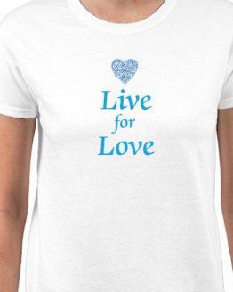 Ladies, Live, For, Love, Comfort, Tee Shirt