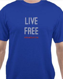 Live Free. Unisex, Tee Shirt